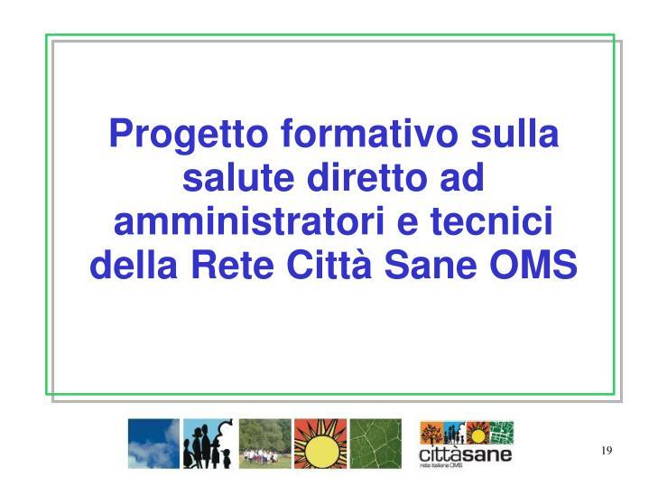 Progetto formativo sulla salute diretto ad amministratori e tecnici della Rete Città Sane OMS