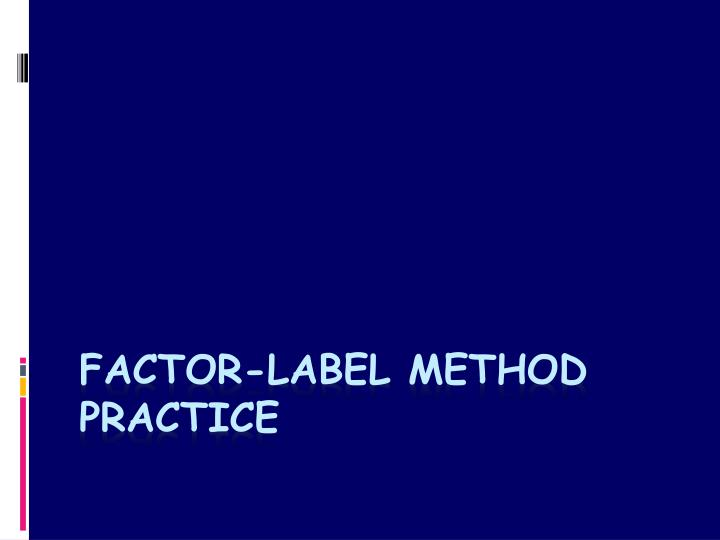 Factor label method practice