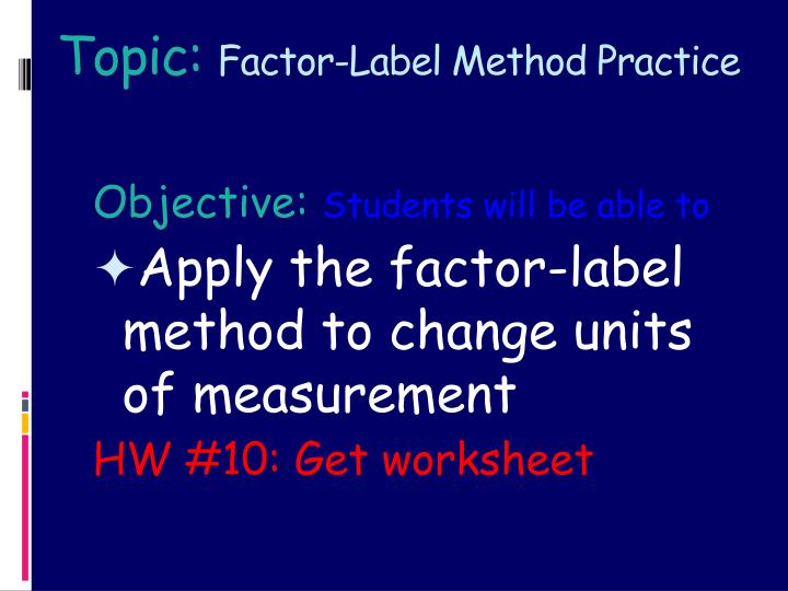 Topic factor label method practice
