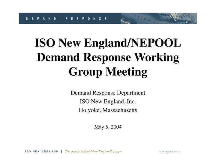 Iso new england nepool demand response working group meeting