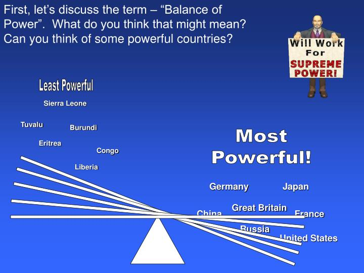 "First, let's discuss the term – ""Balance of Power"".  What do you think that might mean? Can you think of some powerful countries?"