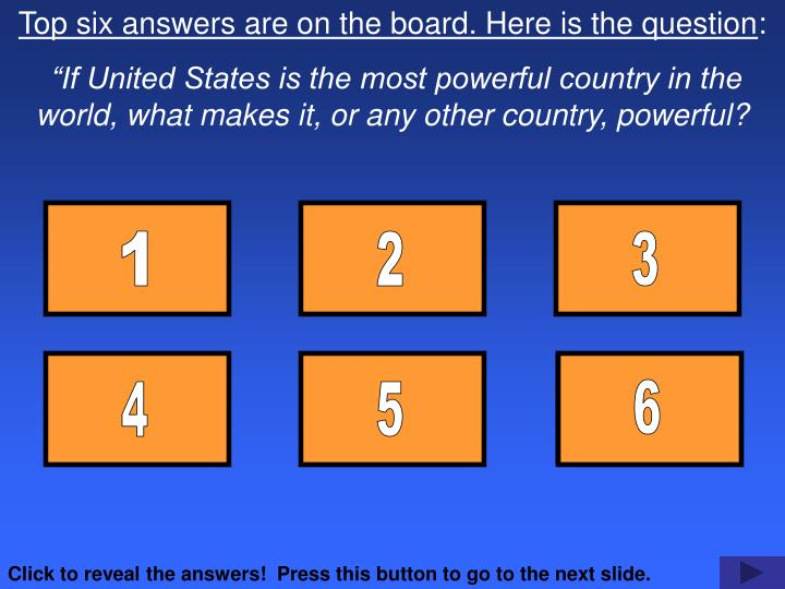 Top six answers are on the board. Here is the question