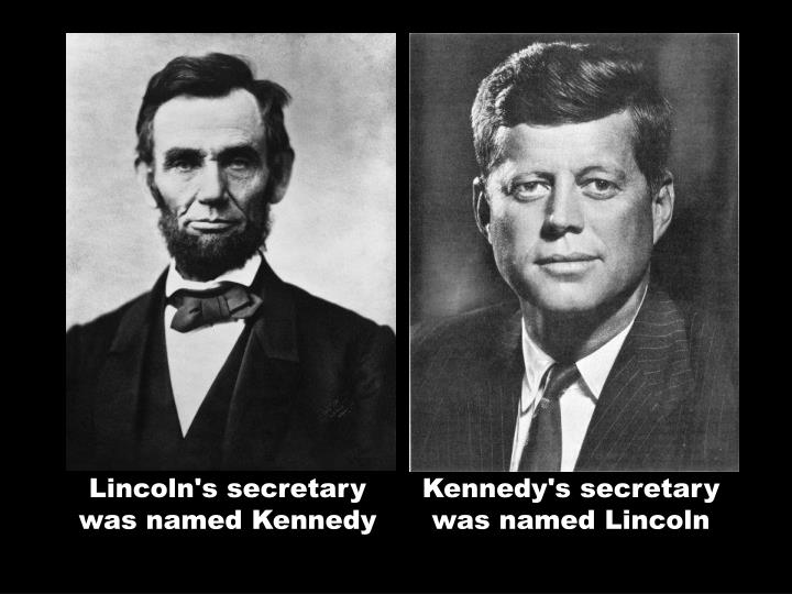 Lincoln's secretary was named Kennedy