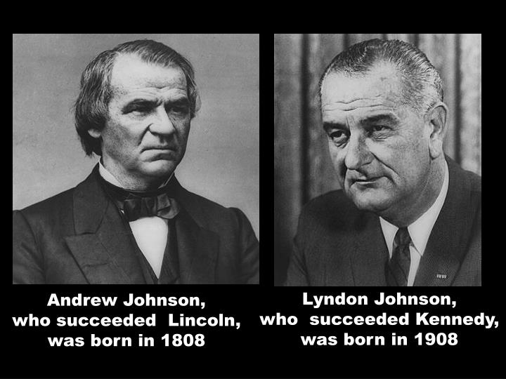 Lyndon Johnson, who succeeded Kennedy, was born in 1908