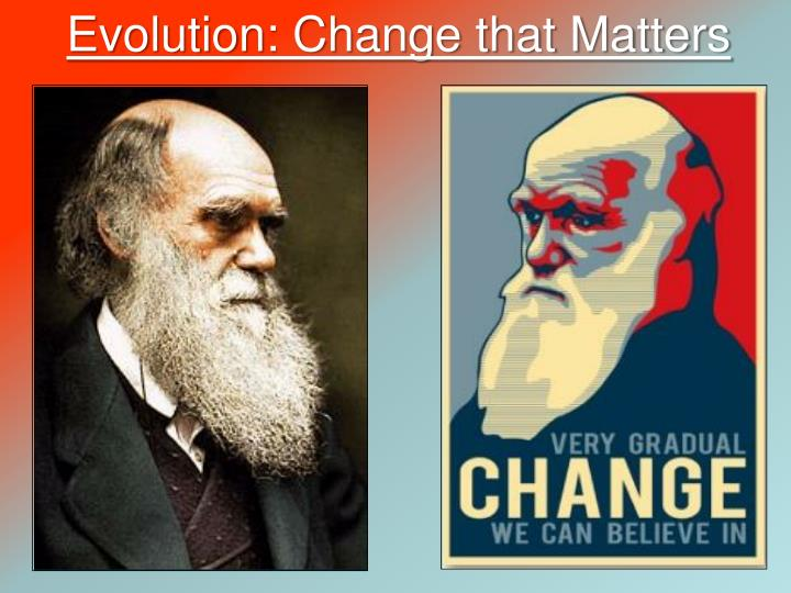 Evolution: Change that Matters