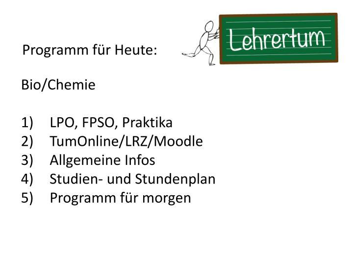 Programm für Heute: