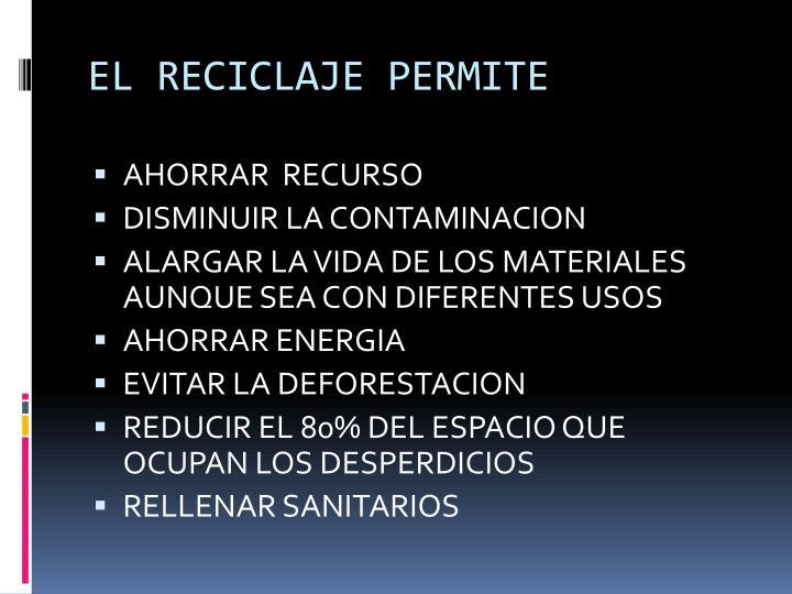 EL RECICLAJE PERMITE