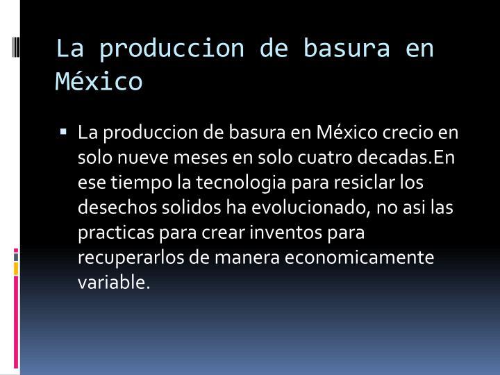 La produccion de basura en    México