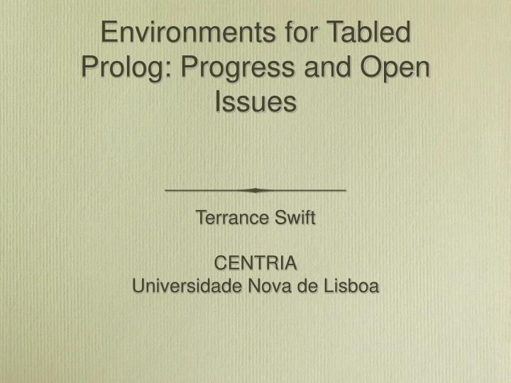 Environments for tabled prolog progress and open issues