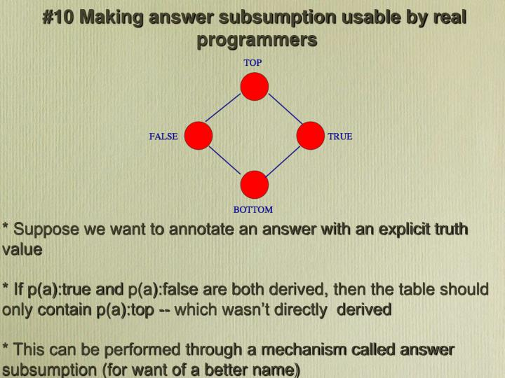 #10 Making answer subsumption usable by real