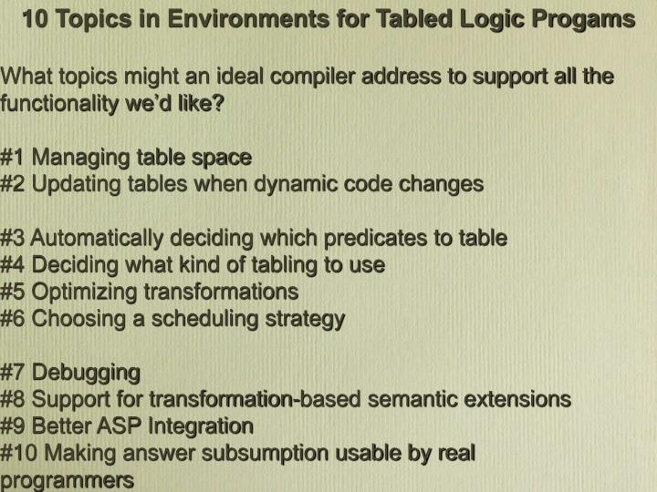 10 Topics in Environments for Tabled Logic Progams