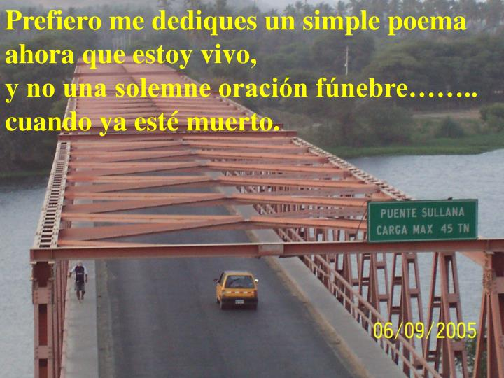 Prefiero me dediques un simple poema
