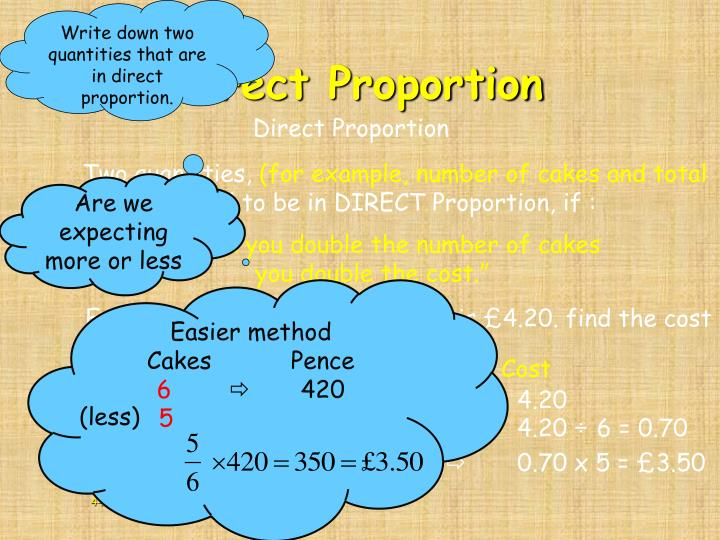 Write down two quantities that are in direct proportion.