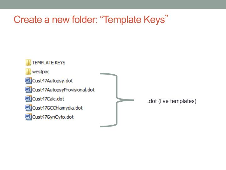 "Create a new folder: ""Template Keys"
