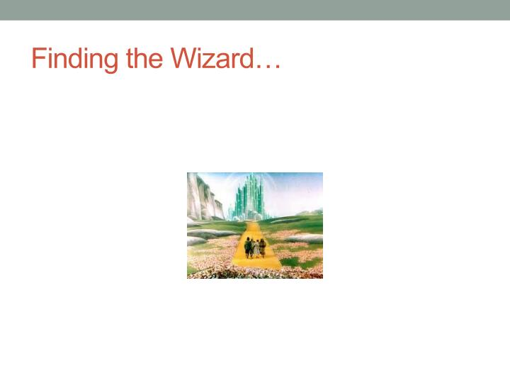 Finding the Wizard…