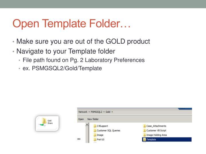 Open Template Folder…