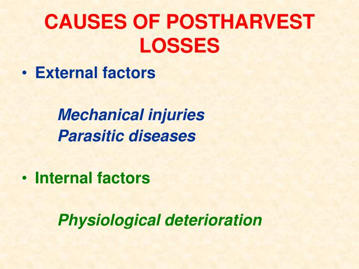 CAUSES OF POSTHARVEST LOSSES