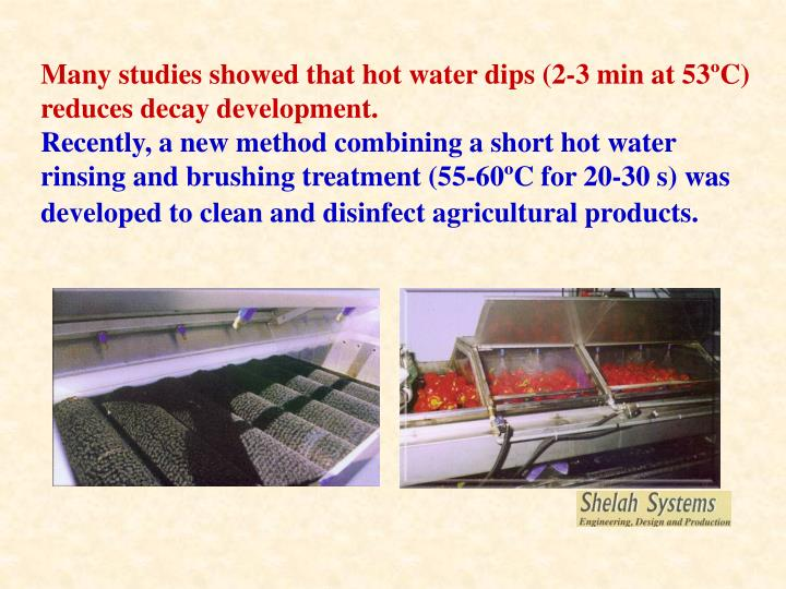 Many studies showed that hot water dips (2-3 min at 53ºC) reduces decay development.