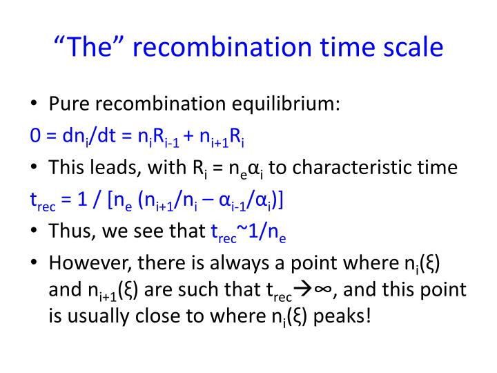"""The"" recombination time scale"