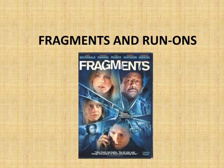 fragments and run ons
