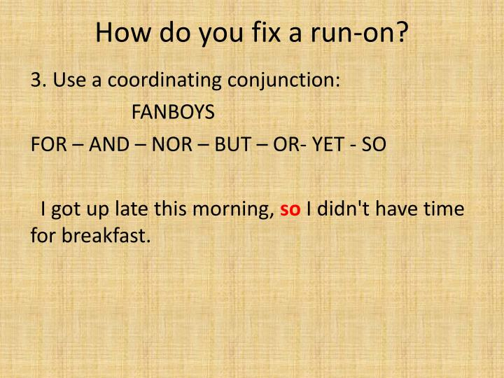 How do you fix a run-on?