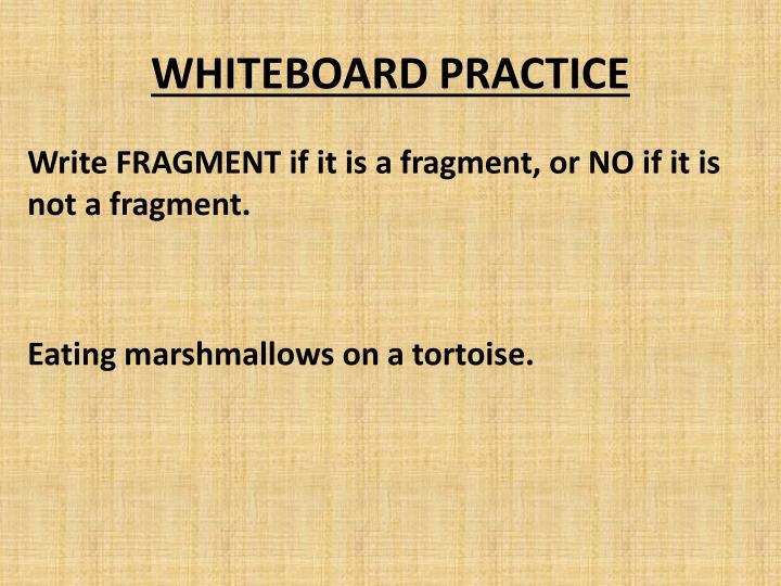 WHITEBOARD PRACTICE