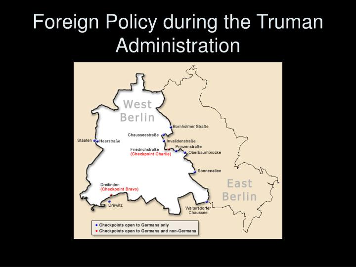 Foreign Policy during the Truman Administration