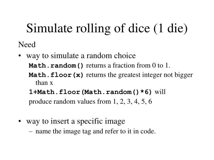 Simulate rolling of dice (1 die)