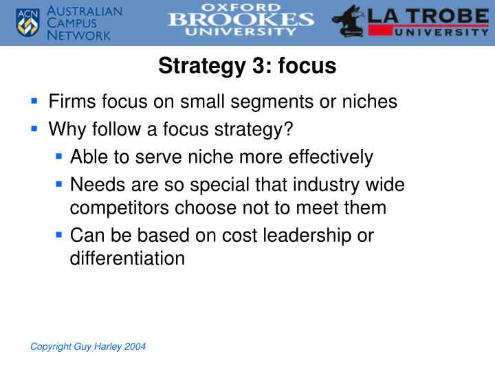 Strategy 3: focus