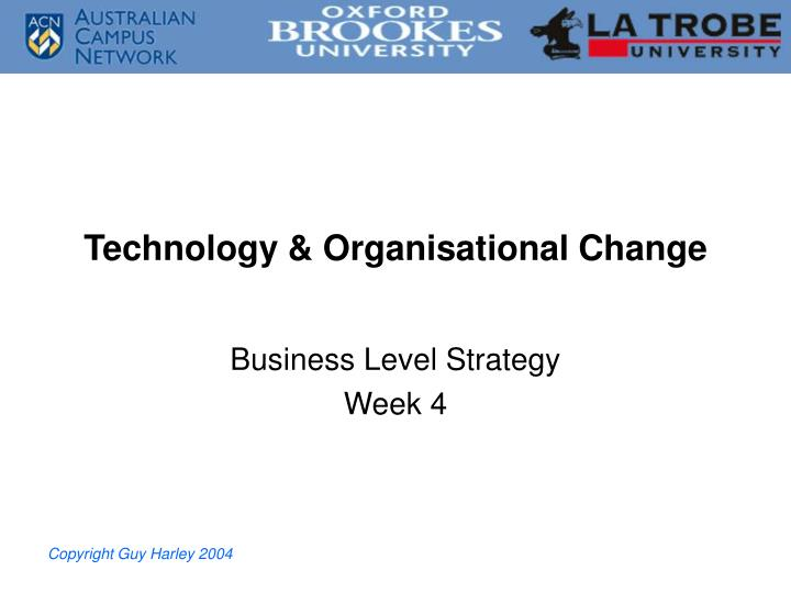 Technology organisational change