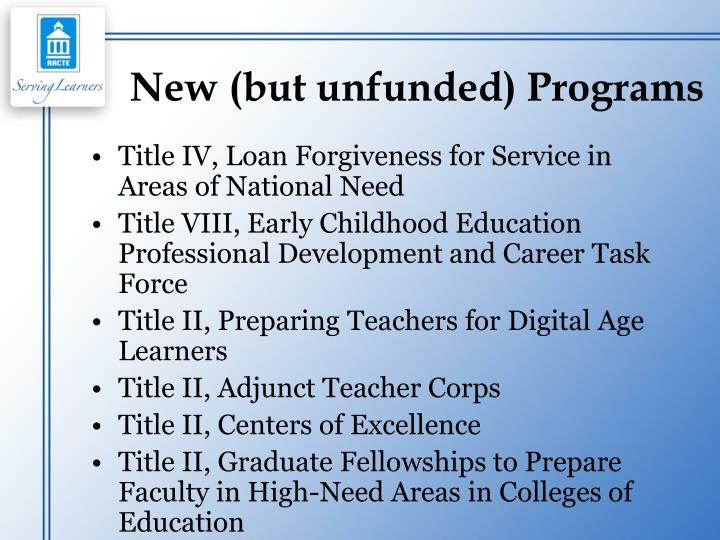 New (but unfunded) Programs