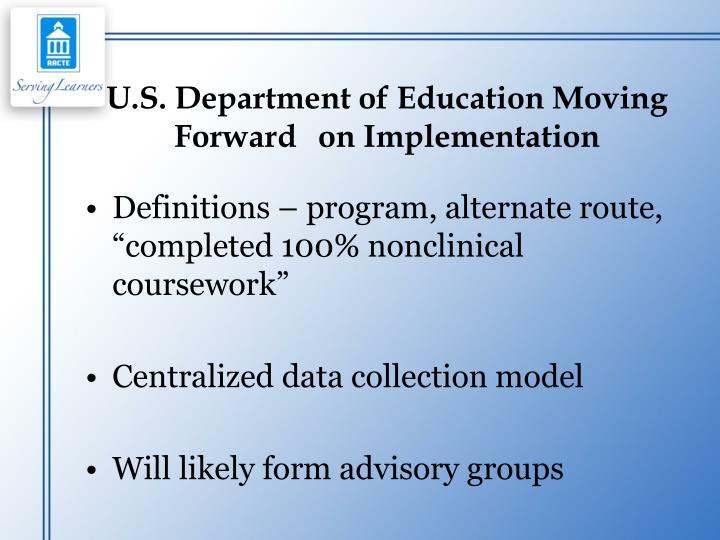 U.S. Department of Education Moving Forwardon Implementation