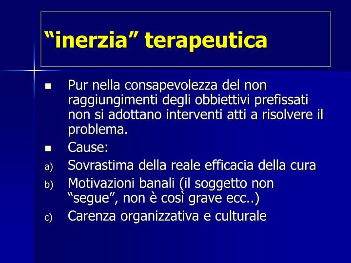 """inerzia"" terapeutica"