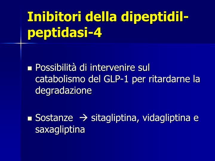 Inibitori della dipeptidil-peptidasi-4