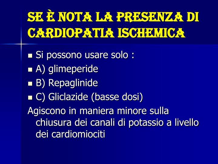 Se è nota la presenza di cardiopatia ischemica
