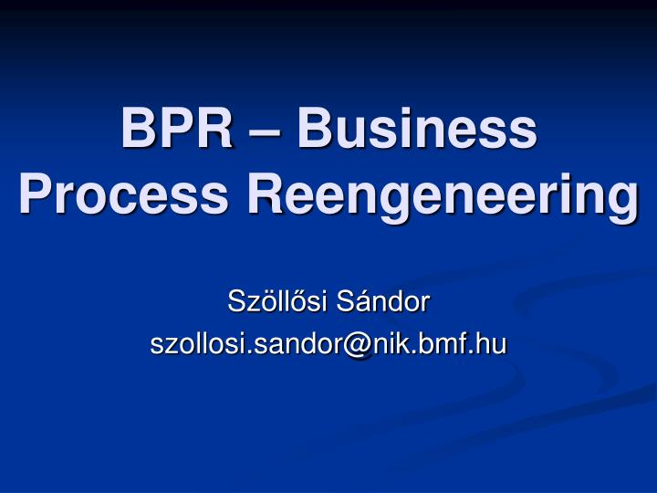 Bpr business process reengeneering