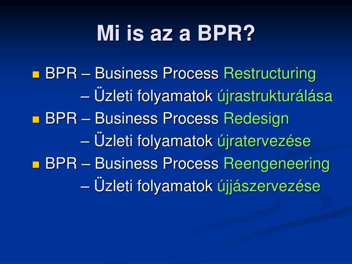 Mi is az a BPR?
