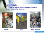 word study think as many as possible the names of places where you could go shopping1