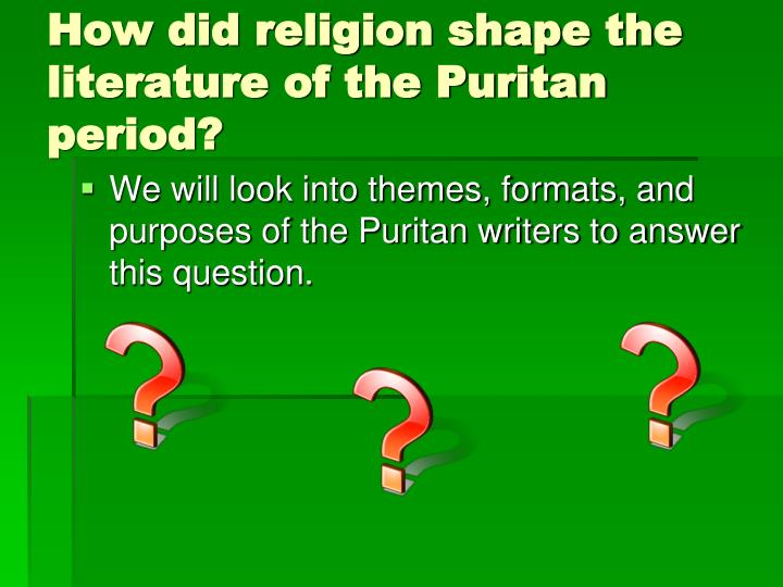 How did religion shape the literature of the puritan period