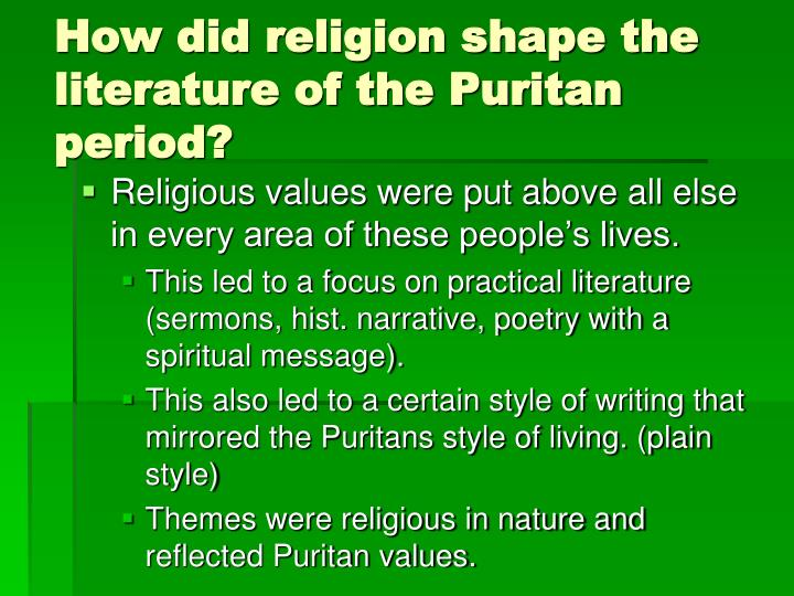 How did religion shape the literature of the Puritan period?