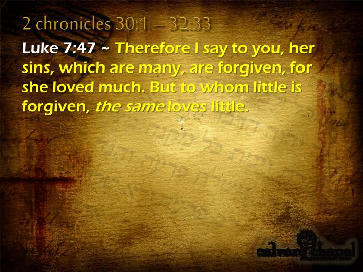 2 chronicles 30:1 – 32:33