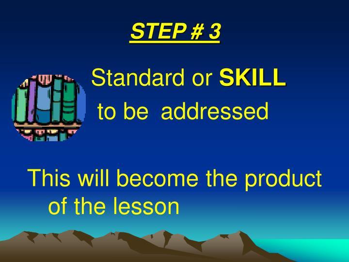 STEP # 3