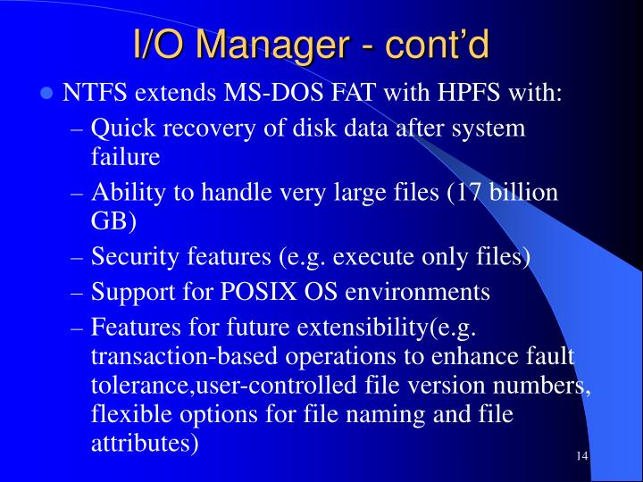 I/O Manager - cont'd