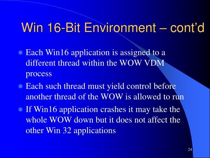 Win 16-Bit Environment – cont'd