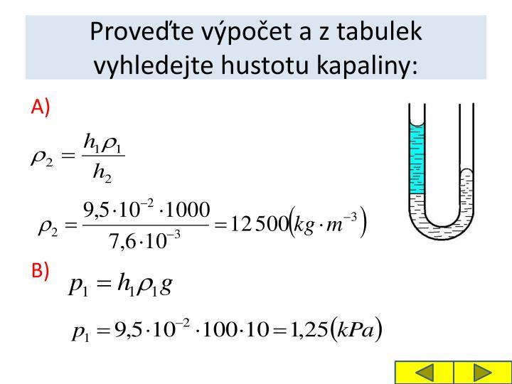 Proveďte výpočet a z tabulek vyhledejte hustotu kapaliny:
