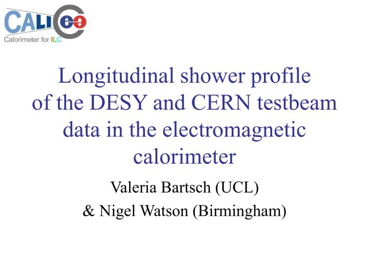 longitudinal shower profile of the desy and cern testbeam data in the electromagnetic calorimeter