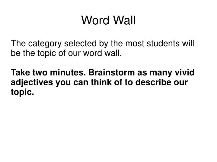 The category selected by the most students will be the topic of our word wall.