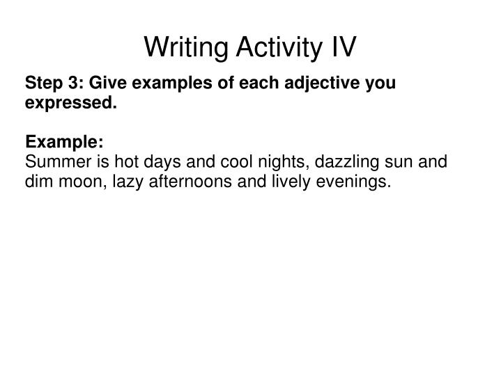 Step 3: Give examples of each adjective you expressed.