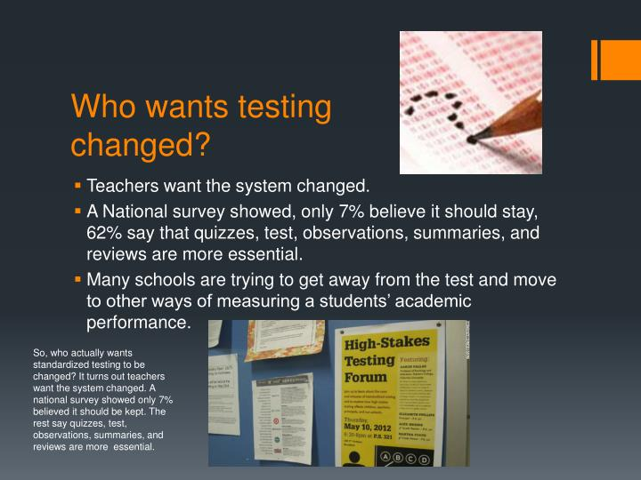 Who wants testing changed