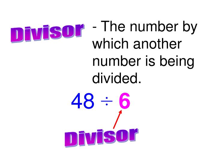 - The number by which another number is being divided.